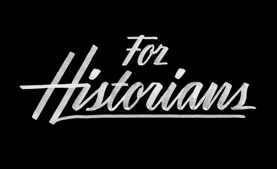 For Historians