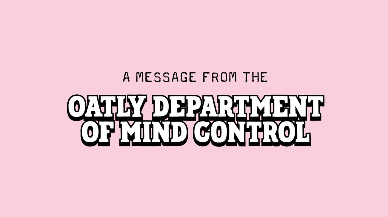 Oatly Mind Control
